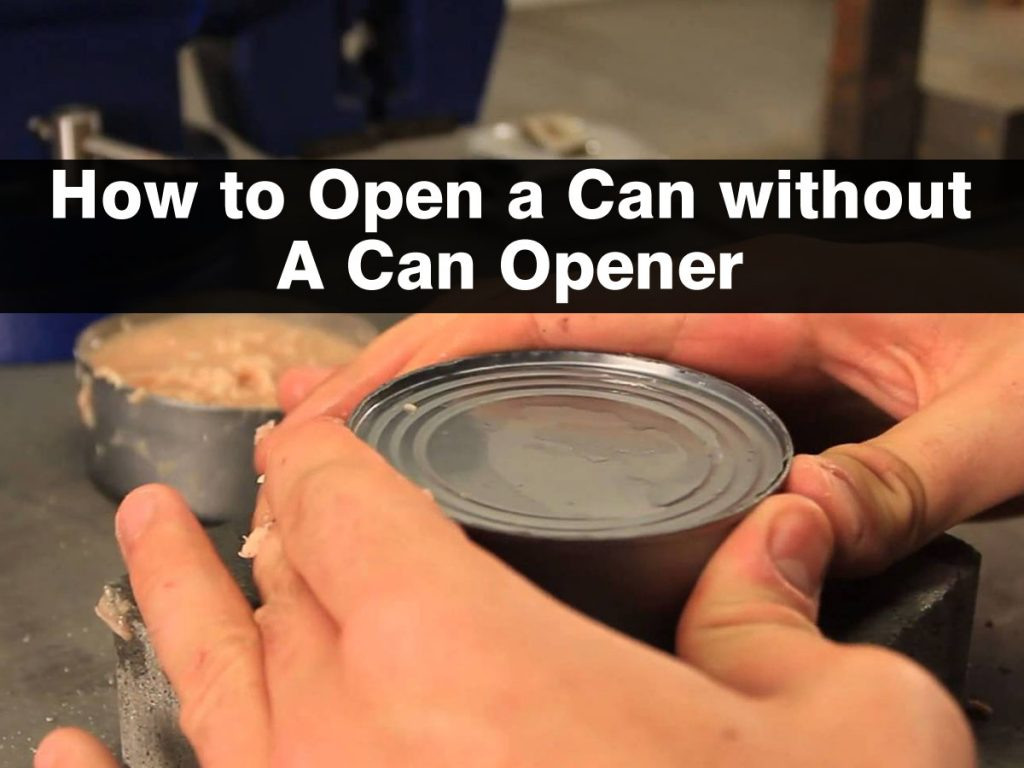 How To Open Up Canned Food Without A Can Opener